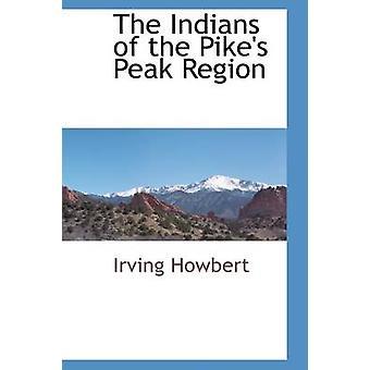 Indianerne på Pikes Peak regionen av Howbert & Irving