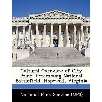 Resumen cultural de ciudad punto Petersburg National Battlefield Hopewell Virginia por servicio del Parque Nacional NPS