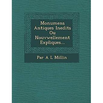 Monumentos de antiguidades Inedits UO Nouvwellement Expliques... por Par r. L. Millin