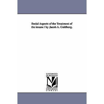 Aspectos sociais do tratamento dos loucos por Jacob A. Goldberg. por Goldberg & Jacob Alter