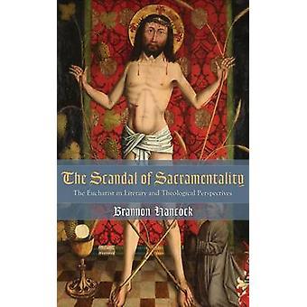 The Scandal of Sacramentality by Hancock & Brannon