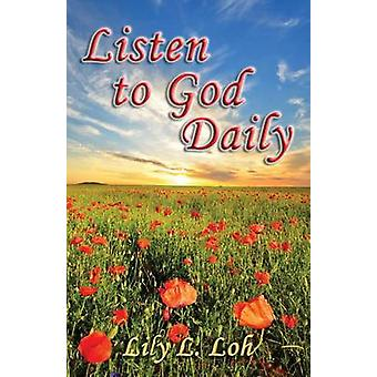 Listen to God Daily by Loh & Lily L.