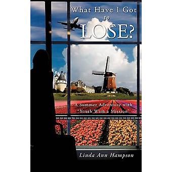 What Have I Got to Lose by Hampson & Linda Ann
