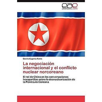 La Negociacion Internacional y El Conflicto nucleaire Norcoreano door Rubio Cecilia Eugenia