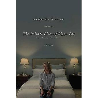 The Private Lives of Pippa Lee by Rebecca Miller - 9780312428334 Book