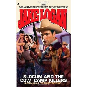 Slocum and the Cow Camp Killers by Jake Logan - 9780515149739 Book