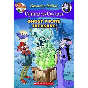 Ghost Pirate Treasure by Geronimo Stilton - 9780545307444 Book