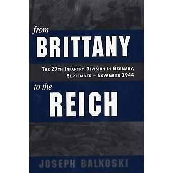 From Brittany to the Reich - The 29th Infantry Division in Germany - S