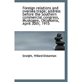 Foreign Relations and Oversea Trade; Address Before the Southern Comm