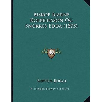 Biskop Bjarne Kolbeinsson Og Snorres Edda (1875) by Sophus Bugge - 97