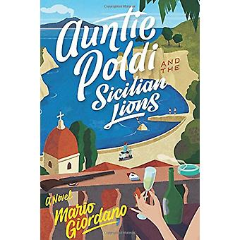 Auntie Poldi and the Sicilian Lions by Dr Mario Giordano - 9781328863