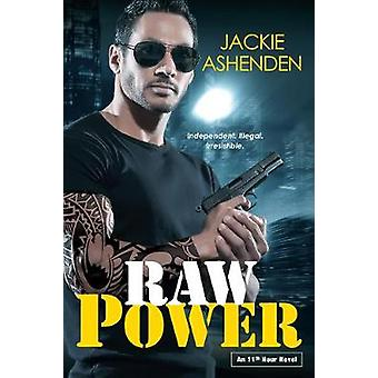 Raw Power by Jackie Ashenden - 9781496716323 Book