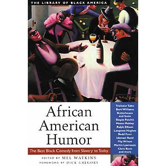 African American Humor - The Best Black Comedy from Slavery to Today b