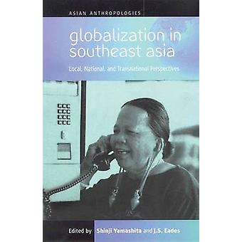 Globalisation in Southeast Asia - Local National and Transnational Per