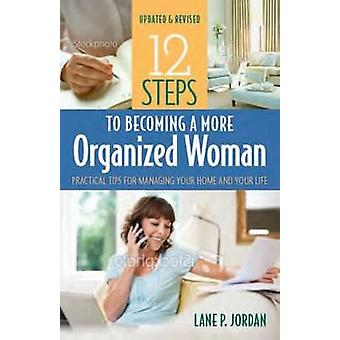 12 Steps to Becoming a More Organized Woman - Practical Tips for Manag