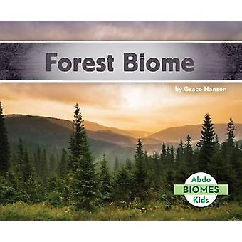 Forest Biome by Grace Hansen - 9781680805017 Book