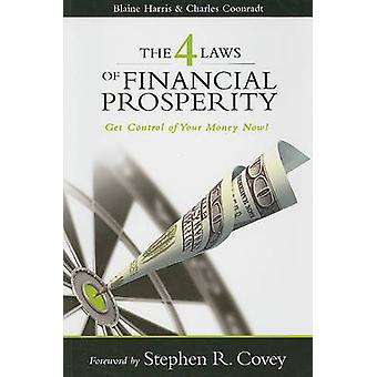 The 4 Laws of Financial Prosperity - Get Control of Your Money Now! by