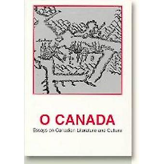 O Canada - Essays on Canadian Literature and Culture by Jorn Carlsen -