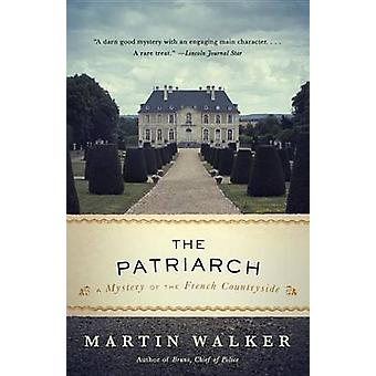 The Patriarch - A Mystery of the French Countryside by Martin Walker -