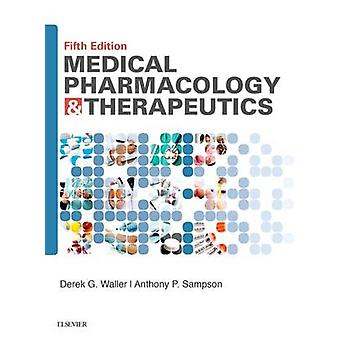 Medical Pharmacology and Therapeutics by Derek Waller