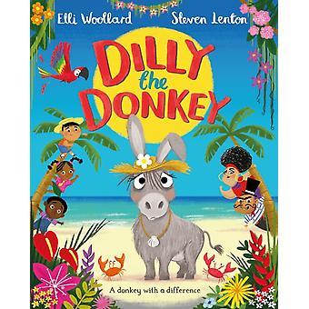 Dilly the Donkey by Elli Woollard