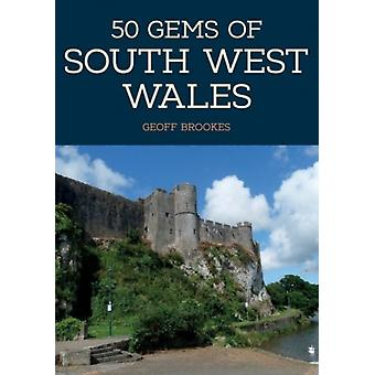 50 Gems of South West Wales by Brookes & Geoff