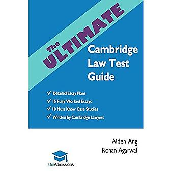 The Ultimate Cambridge Law Test Guide: Detailed Essay Plans, 15 Fully Worked Essays, 10 Must Know Case Studies, Written by Cambridge Lawyers, Cambridge� Law Test, 2019 Edition, UniAdmissions