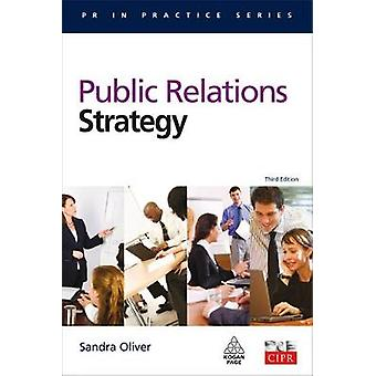 Public Relations Strategy by FCIPR PhD Sandra M Oliver
