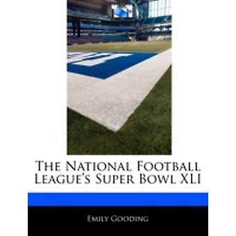 Off The Record The National Football League Super Bowl XLI by Gooding & Emily