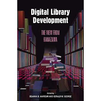 Digital Library Development The View from Kanazawa by Marcum & Deanna