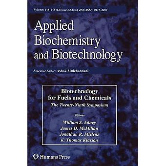 Biotechnology for Fuels and Chemicals  The TwentyNinth Symposium by Adney & William S.