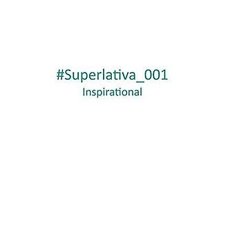 Superlativa001 Inspirational by Superlativa