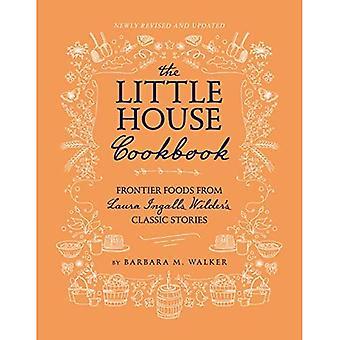 Lilla huset kokboken: Nya Full-Color Edition: Frontier livsmedel från Laura Ingalls Wilders klassiska berättelser (lilla huset facklitteratur)