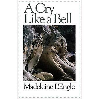 Cry Like a Bell by LEngle & Madeleine