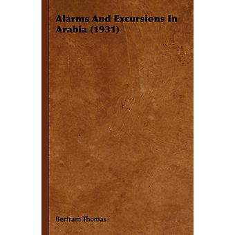 Alarms and Excursions in Arabia 1931 by Thomas & Bertram