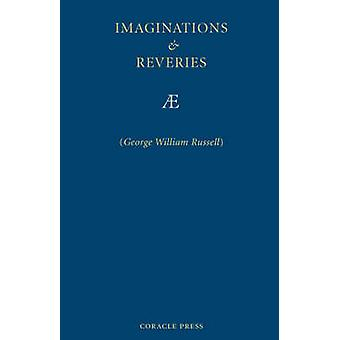 Imaginations and Reveries by Russell & George & William