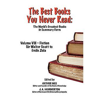The Best Books You Never Read Vol VIII  Fiction  Scott to Zola by Mee & Arthur