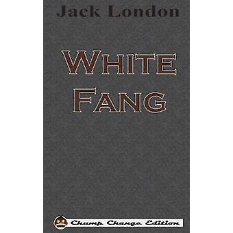 White Fang Chump Change Edition by London & Jack