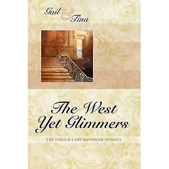 The West Yet Glimmers by McEwen & Gail
