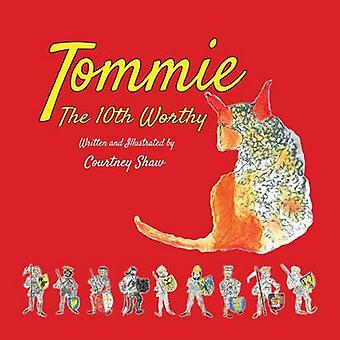 Tommie the 10th Worthy by Shaw & Courtney