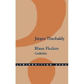 Blaue Flecken by Theobaldy & Jrgen
