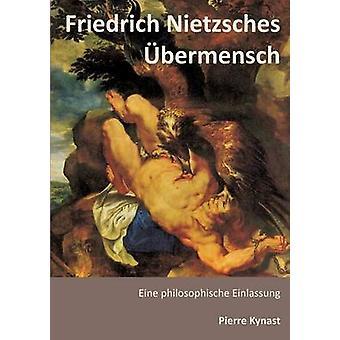 Friedrich Nietzsches bermensch by Kynast & Pierre