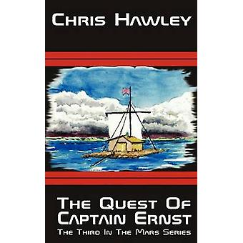 The Quest of Captain Ernst by Hawley & Chris