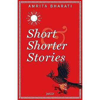 Short  Shorter Stories by Bharati & Amrita