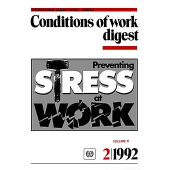 Preventing stress at work. Conditions of work digest 21992 by ILO