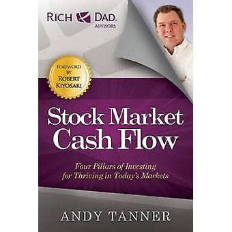The Stock Market Cash Flow  Four Pillars of Investing for Thriving in Todays Markets by Andy Tanner