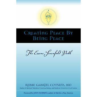 Skapa fred genom att vara fred av Gabriel Cousens