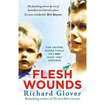 Flesh Wounds by Richard Glover - 9780733340994 Book