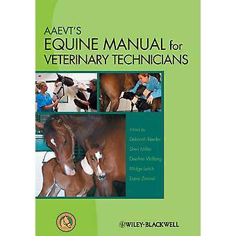 AAEVT's Equine Manual for Veterinary Technicians by Deborah Reeder -