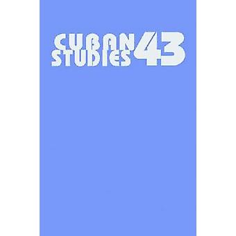 Cuban Studies 43 by Alejandro de la Fuente - 9780822944218 Book